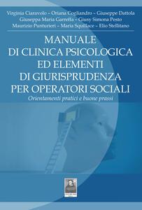 Manuale di clinica psicologica ed elementi di giurisprudenza per operatori sociali. Orientamenti pratici e buone prassi