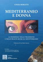 Mediterraneo e donna. Il femminile nelle tradizioni e nelle realtà musicali mediterranee