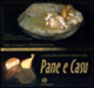 Pane e casu. 115 ricette della tradizione culinaria sarda. Testo sardo, italiano, francese e spagnolo