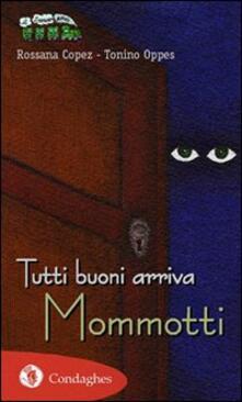 Amatigota.it Tutti buoni arriva Mommotti. Ediz. illustrata Image