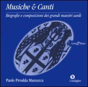 Musiche & canti. Biografie e composizioni del grandi maestri sardi. Con CD Audio