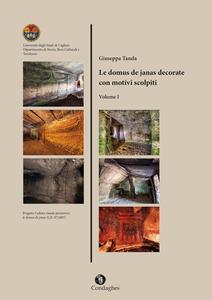 Le domus de janas decorate con motivi scolpiti. Vol. 1