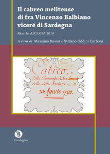 Il cabreo melitense di fra Vincenzo Balbiano viceré di Sardegna. Ricerche A.R.S.O.M. 2016