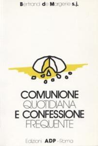 Comunione quotidiana e confessione frequente