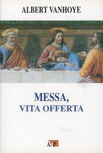 Messa, vita offerta