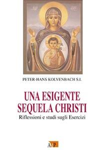 Una esigente sequela Christi. Rilfessioni e studi sugli esercizi