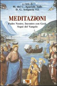 Meditazioni. Padre Nostro. Incontro con Gesù. Segni del Vangelo