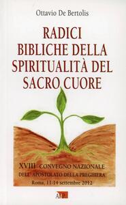 Radici bibliche della spiritualità del Sacro Cuore. XVIII Convegno Nazionale dell'Apostolato della Preghiera