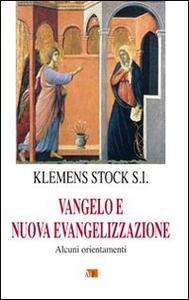 Vangelo e nuova evangelizzazione. Alcuni orientamenti