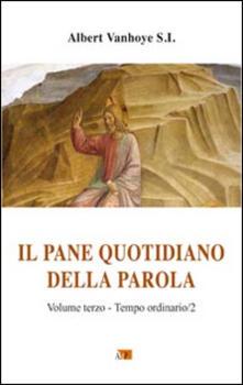 Filippodegasperi.it Il pane quotidiano della parola. Vol. 3: Tempo ordinario/2. Image