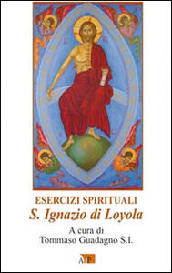 Esercizi spirituali. S. Ignazio di Loyola