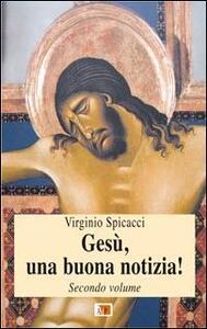 Gesù, una buona notizia!. Vol. 2