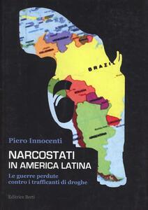 Narcostati in America latina. Le guerre perdute contro i trafficanti di droghe