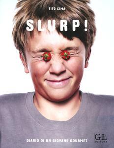 Slurp! Diario di un giovane gourmet