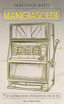 Amatigota.it Mangiasoldi. Le slotmachine spiegate da chi le fa Image