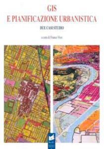 GIS e pianificazione urbanistica: due casi studio