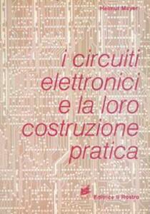 I circuiti elettrici e la loro costruzione pratica