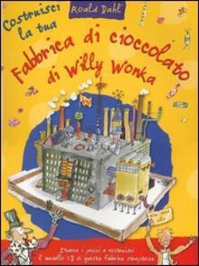 Costruisci la tua fabbrica di cioccolato di Willy Wonka.pdf
