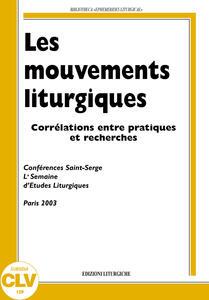Les mouvements liturgiques. Corrélations entre pratiques et recherches