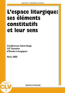 L' espace liturgique: ses éléments constitutifs et leur sens