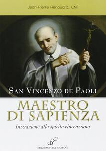 San Vincenzo maestro di sapienza. Iniziazione allo spirito vincenziano