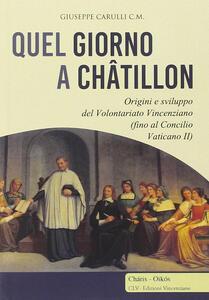 Quel giorno a Châtillon. Origini e sviluppo del volontariato francescano (fino al Concilio Vaticano II)