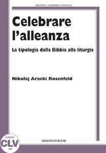 Celebrare l'alleanza. La tipologia dalla Bibbia alla liturgia