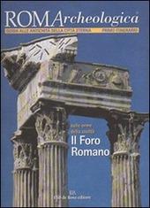 Roma archeologica. 1° itinerario. Il Foro romano
