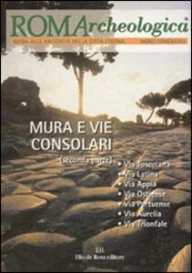Roma archeologica. 9º itinerario. Mura e vie consolari. Dalla via Tuscolana alla via Trionfale