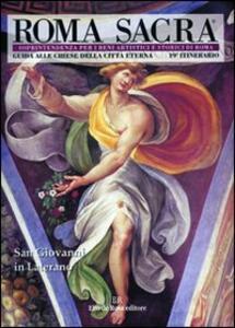 Roma sacra. Guida alle chiese della città eterna. Vol. 19: 19º itinerario. San Giovanni in Laterano.