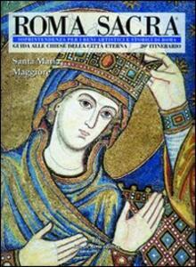 Roma sacra. Guida alle chiese della città eterna. Vol. 20: 20º itinerario. Santa Maria Maggiore.