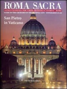 Roma sacra. Guida alle chiese della città eterna. Vol. 21-22: 21º-22º itinerario. San Pietro in Vaticano.