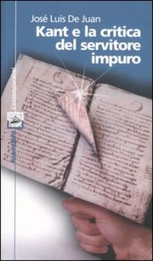 Kant e la critica del servitore impuro - José L. De Juan - copertina