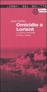 Omicidio a Lorient. La prima inchiesta di Mary Lester. Vol. 1