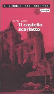 Il castello scarlatto. Le inchieste di Mary Lester. Vol. 5