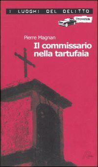 Il commissario nella tartufaia. Le inchieste del commissario Laviolette. Vol. 2