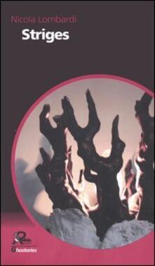 Striges. Da dove vengono le ombre e altri racconti - Nicola Lombardi - copertina