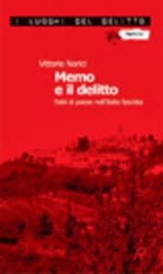 Memo e il delitto. Fatti di paese nell'Italia fascista