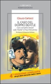 Il caso del doppio Beatle. Il più completo dossier sulla «morte» di Paul McCartney.pdf