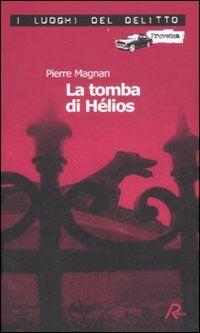 La tomba di Hélios. Le inchieste del commissario Laviolette. Vol. 5
