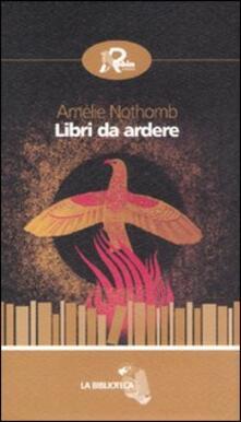 Libri da ardere - Amélie Nothomb - copertina