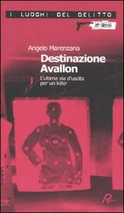 Destinazione Avallon. L'ultima via d'uscita per un killer