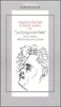 «La conga con Fidel». Ballo poetico della rivoluzione cubana