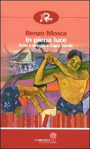 In piena luce. Eros e magia a Capo Verde