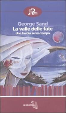 La valle delle fate. Una favola senza tempo - George Sand - copertina