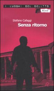 Libro Senza ritorno. Le inchieste di XN. Vol. 1 Stefano Cafaggi
