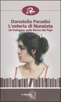 L' osteria di Nunziata. Un'indagine nella Roma dei papi