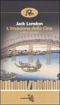 L' invasione della Cina e altri racconti