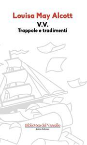 V. V. Trappole e tradimenti