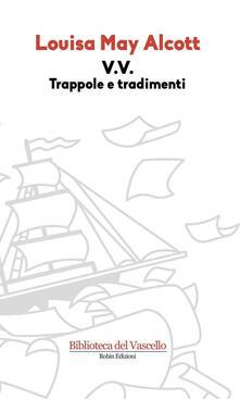 V. V. Trappole e tradimenti - Louisa May Alcott - copertina